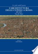 L architettura delle cupole a Roma 1580 1670