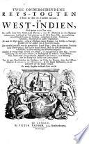 Twee onderscheydene reys togten d eene ter zee en d andere te land  in de West Indien  beyde gedaan in het jaar 1524  De eerste door Gil Gonzales Davila        De tweede       door Ferdinand Cortes