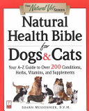 Natural Health Bible for Dogs   Cats