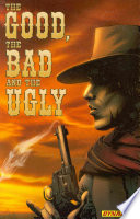 The Good, the Bad, and the Ugly Vol 1
