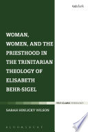 Woman  Women  and the Priesthood in the Trinitarian Theology of Elisabeth Behr Sigel