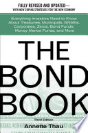 The Bond Book  Everything Investors Need to Know About Treasuries  Municipals  GNMAs  Corporates  Zeros  Bond Funds  Money Market Funds  and More