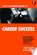 Your Essential Guide To Career Success