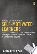 Building a Community of Self Motivated Learners