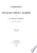Commissioni di Rinaldo degli Albizzi per il comune di Firenze dal MCCCXCIX al MCCCCXXXIII.: 1399-1423
