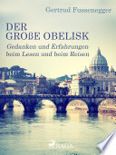 Der Gro E Obelisk Gedanken Und Erfahrungen Beim Lesen Und Beim Reisen