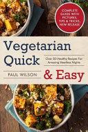 Vegetarian Quick & Easy