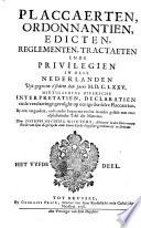 Placcaertien  Ordonnantien  Edicten  Reglementen  Tractaeten Ende Privilegien In Dese Nederlanden Uyt gegeven t sedert den jaere M  D  C  LXXV      Het Vyfde Deel