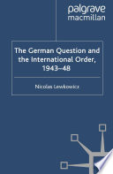 The German Question And The International Order 1943 48