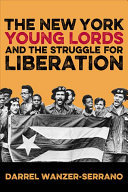 The New York Young Lords and the Struggle for Liberation