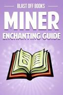 Miner Enchanting Guide