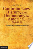 Common Law  History  and Democracy in America  1790   1900