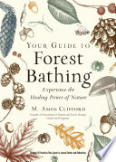 Your Guide To Forest Bathing Expanded Edition