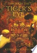 Through The Tiger S Eye book