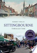 Sittingbourne Through Time Revised Edition