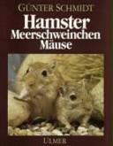 Hamster, Meerschweinchen, Mäuse und andere Nagetiere