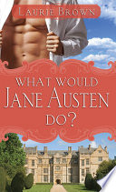 What Would Jane Austen Do