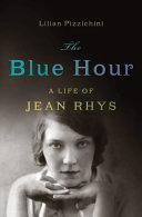 download ebook the blue hour: a life of jean rhys pdf epub