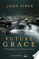 Ebook Future Grace, Revised Edition Epub John Piper Apps Read Mobile