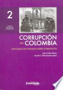 Corrupción en Colombia Tomo 2 Enfoques Sectoriales sobre Corrupción