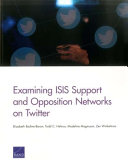 Examining ISIS Support and Opposition Networks on Twitter