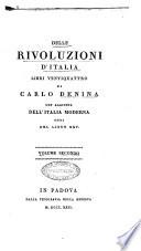Delle rivoluzioni d Italia libri ventiquattro di Carlo Denina con aggiunta dell Italia moderna ossia del libro 25  Volume primo    quarto