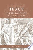 Book Jesus and the Politics of Roman Palestine