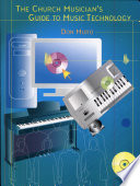 The Church Musician's Guide to Music Technology