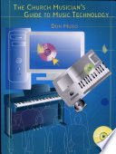 The Church Musician s Guide to Music Technology