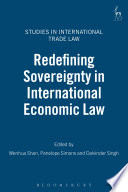 Redefining Sovereignty in International Economic Law