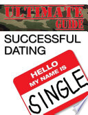 The Ultimate Guide to Successful Dating