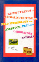 Recent Trends In Animal Nutrition And Feed Technology For Livestock  Pets   Laboratory Animals