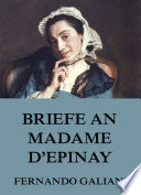 Briefe an Madame d Epinay