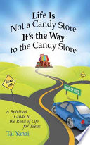 Life Is Not a Candy Store  It s the Way to the Candy Store