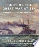 Fighting the Great War at Sea The Bloody Stalemate Of The