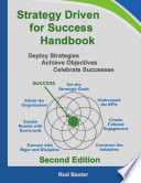 Strategy Driven for Success Handbook  Deploy Strategies     Achieve Objectives     Celebrate Successes