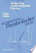 Der Nobelpreisträger Theodor Kocher 1841–1917