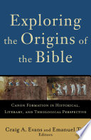 Exploring the Origins of the Bible  Acadia Studies in Bible and Theology