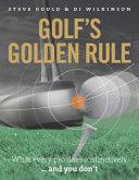Golf s Golden Rule