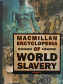 Macmillan Encyclopedia of World Slavery  A    K