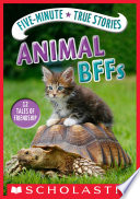 Five Minute True Stories  Animal BFFs