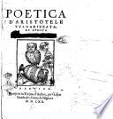Poetica d Aristotele vulgarizzata  et sposta per Lodouico Casteluetro