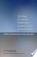 The Unique U S  Russian Relationship in Biological Science and Biotechnology
