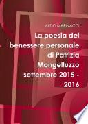 La poesia del benessere personale di Patrizia Mongelluzzo settembre 2015 - 2016