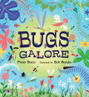 Bugs Galore : cute bugs, live bugs, and dead bugs, are...