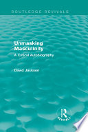 Unmasking Masculinity  Routledge Revivals