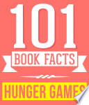 The Hunger Games   101 Amazingly True Facts You Didn t Know