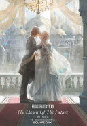 Final Fantasy XV: The Dawn Of The Future : of the hit video game final fantasy...