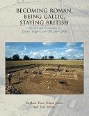 Becoming Roman  Being Gallic  Staying British