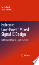 Extreme Low Power Mixed Signal IC Design